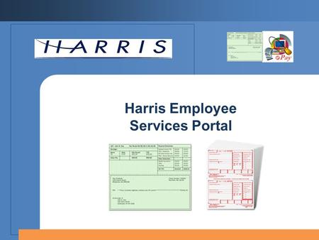 Harris Employee Services Portal. 2 Employee Services Flow Chart Employee Services Portal Processing Demonstration Database Integration System Pricing.