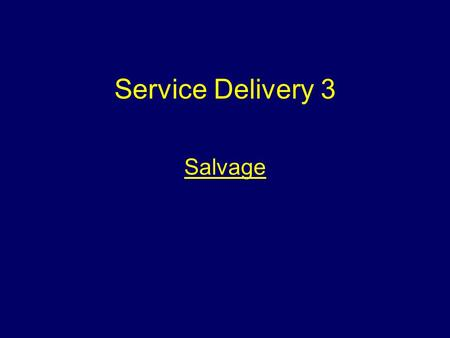 Service Delivery 3 Salvage. Aim To introduce students to salvage considerations within the Fire Service.