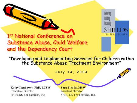 1 st National Conference on Substance Abuse, Child Welfare and the Dependency Court Developing and Implementing Services for Children within the Substance.
