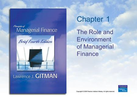 Chapter 1 The Role and Environment of Managerial Finance.