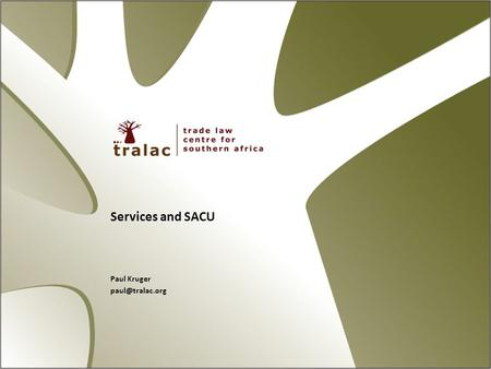 Services and SACU Paul Kruger Introduction Difference between trade in goods and trade in services Services are regulated by domestic.