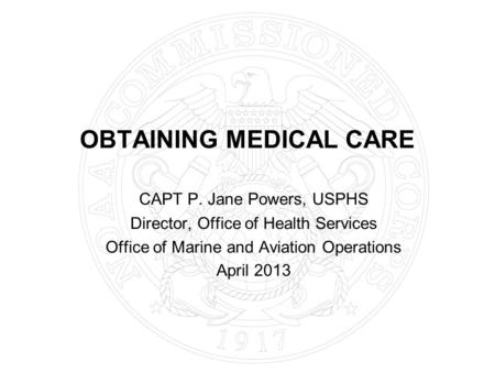 OBTAINING MEDICAL CARE