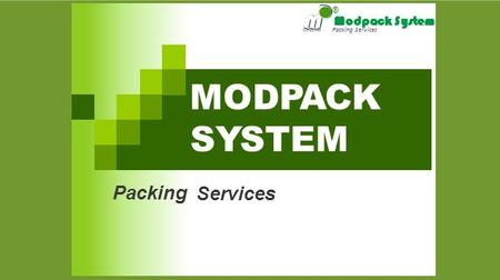 ® Modpack System Packing Services MODPACK SYSTEM Packing Services.