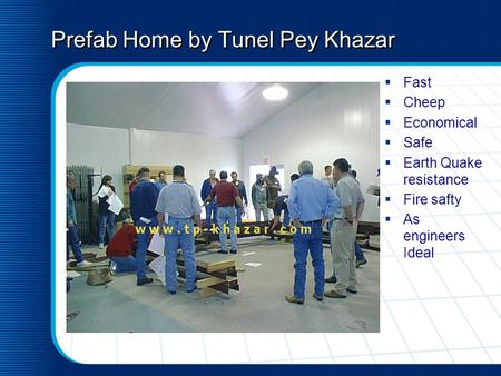 Prefab Home by Tunel Pey Khazar Fast Cheep Economical Safe Earth Quake resistance Fire safty As engineers Ideal.