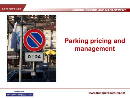 PARKING PRICING AND MANAGEMENT www.transportlearning.net Parking pricing and management.
