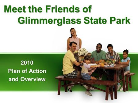 Meet the Friends of Glimmerglass State Park 2010 Plan of Action and Overview.