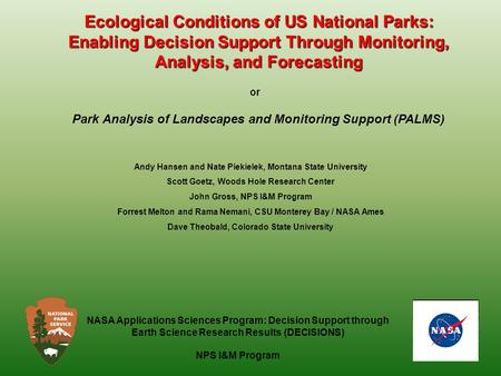 Ecological Conditions of US National Parks: Enabling Decision Support Through Monitoring, Analysis, and Forecasting NASA Applications Sciences Program: