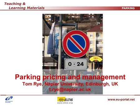 PARKING Parking pricing and management Tom Rye, Napier University, Edinburgh, UK