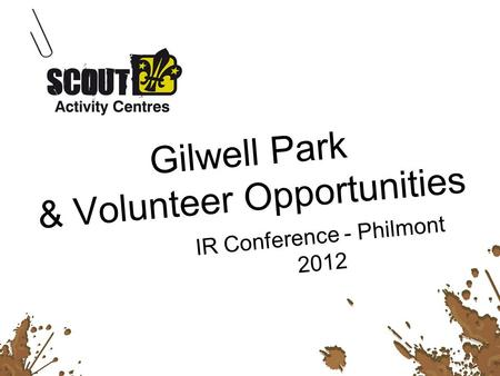 Gilwell Park & Volunteer Opportunities IR Conference - Philmont 2012.