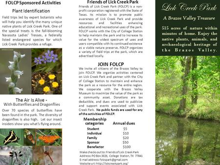 Friends of Lick Creek Park (FOLCP) is a non- profit corporation registered with the State of Texas. Its mission is to promote public awareness of Lick.