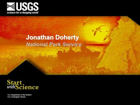 U.S. Department of the Interior U.S. Geological Survey Jonathan Doherty National Park Service.