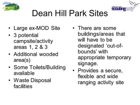 Dean Hill Park Sites Large ex-MOD Site 3 potential campsite/activity areas 1, 2 & 3 Additional wooded area(s) Some Toilets/Building available Waste Disposal.