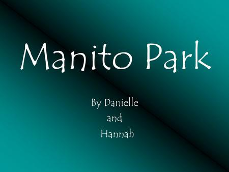 Manito Park By Danielle and Hannah. Come and take a transcendentalist walk with us through Manito Park.
