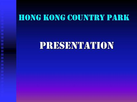 Hong Kong Country Park Presentation Presentation.
