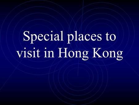 Special places to visit in Hong Kong. The Avenue of Stars.