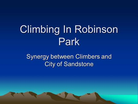 Climbing In Robinson Park Synergy between Climbers and City of Sandstone.