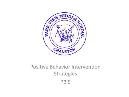 Positive Behavior Intervention Strategies PBIS. Mission Statement Positive Behavior Intervention Strategies (PBIS) are utilized in schools to maintain.
