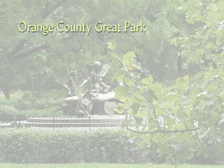 The Orange County Great Park…. Effectively Communicating an Important and Complex Message to the People of Orange County, the Nation and the World.