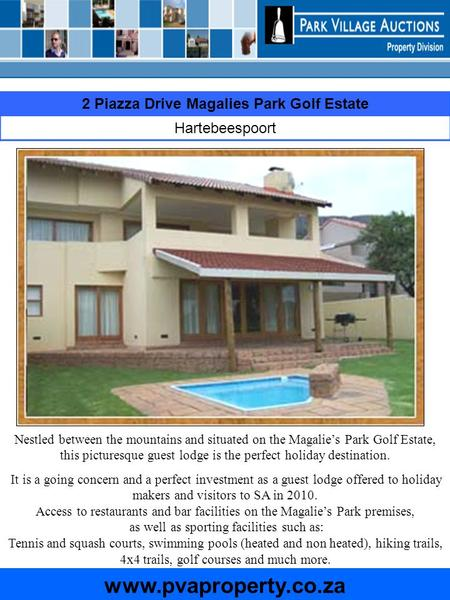 2 Piazza Drive Magalies Park Golf Estate Hartebeespoort www.pvaproperty.co.za Nestled between the mountains and situated on the Magalies Park Golf Estate,