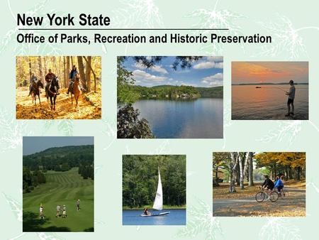 New Image New York State Office of Parks, Recreation and Historic Preservation.