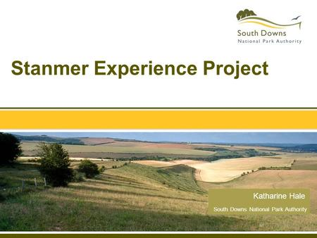 South Downs National Park Authority Stanmer Experience Project Katharine Hale.