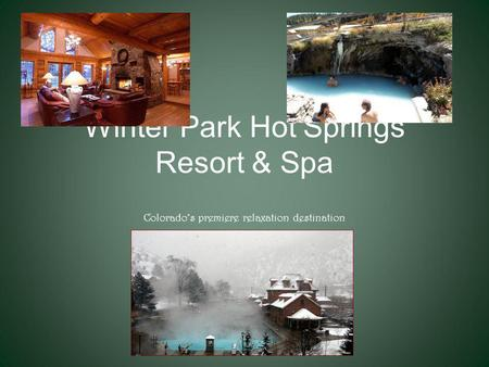 Winter Park Hot Springs Resort & Spa Colorados premiere relaxation destination.