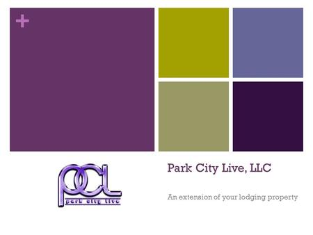 + Park City Live, LLC An extension of your lodging property.
