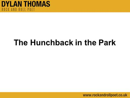 The hunchback in the park by dylan thomas essay