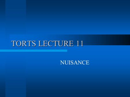 TORTS LECTURE 11 NUISANCE.