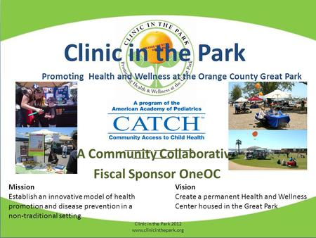 Clinic in the Park Promoting Health and Wellness at the Orange County Great Park ________ ____________ _____ ______ __ A Community Collaborative Fiscal.