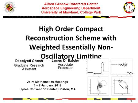 1 Alfred Gessow Rotorcraft Center Aerospace Engineering Department University of Maryland, College Park High Order Compact Reconstruction Scheme with Weighted.