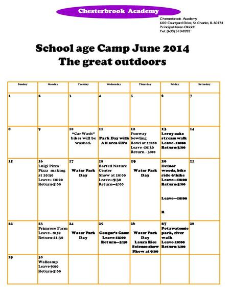 School age Camp June 2014 The great outdoors Chesterbrook Academy 600 Courtyard Drive, St. Charles, IL 60174 Principal Karen Okicich Tel: (630) 513-8282.