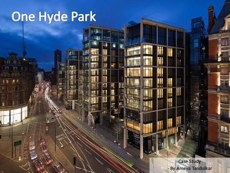 Case Study - By Ameya Tandulkar. Facts LocationLondon, UK SectorResidential Dates2005 -2011 Total Area65,000m 2 Cost£500 million ClientProject Grande.
