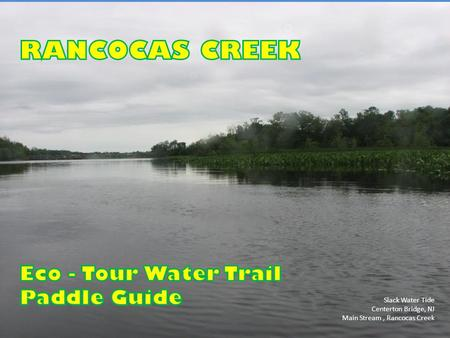 RANCOCAS CREEK Eco - Tour Water Trail Paddle Guide Slack Water Tide