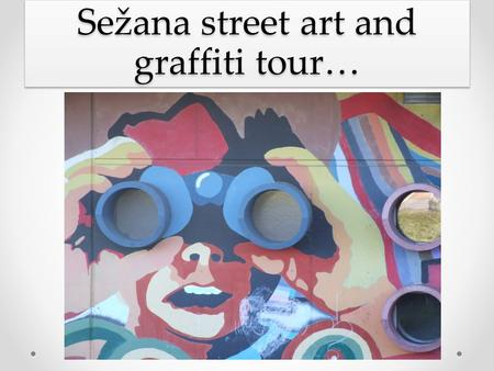 Sežana street art and graffiti tour…. Here is the entrence to the youth club, called Podlaga.