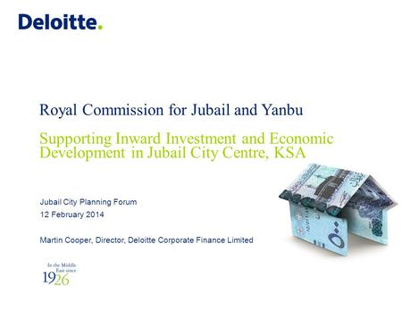 Royal Commission for Jubail and Yanbu Supporting Inward Investment and Economic Development in Jubail City Centre, KSA Jubail City Planning Forum 12 February.