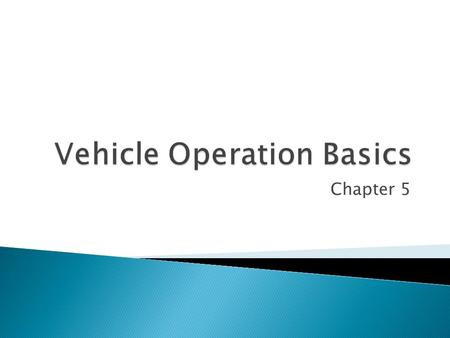 Vehicle Operation Basics