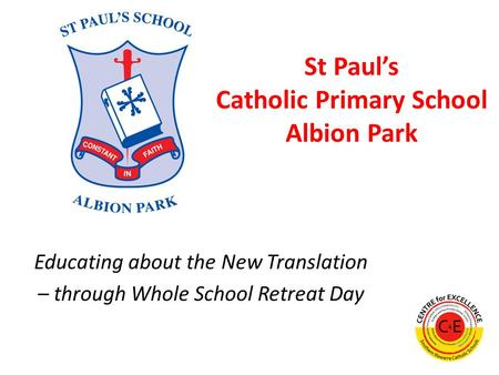 St Pauls Catholic Primary School Albion Park Educating about the New Translation – through Whole School Retreat Day.