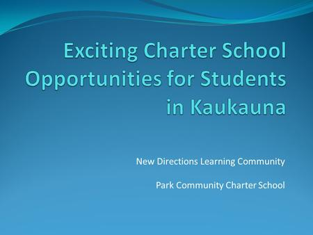 New Directions Learning Community Park Community Charter School.