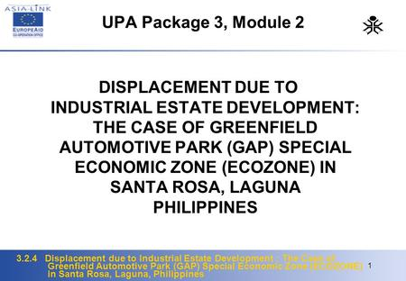3.2.4 Displacement due to Industrial Estate Development : The Case of Greenfield Automotive Park (GAP) Special Economic Zone (ECOZONE) in Santa Rosa, Laguna,