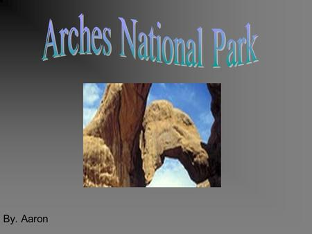 By. Aaron. Interesting facts Arches national park is a very nice park. There are more than 2,000 Arches.