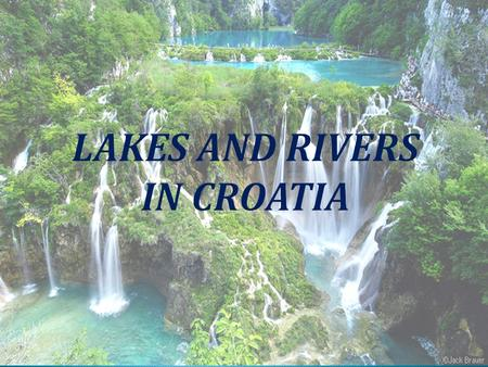 Plitvice Lakes National Park (Croatian: Plitvička jezera) is the oldest and the largest national park in Croatia. The national park is world famous.