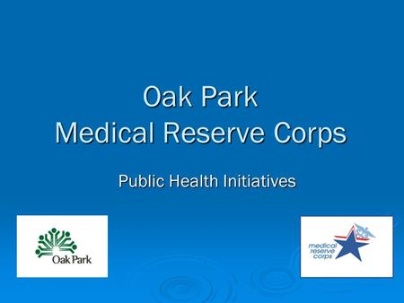 Oak Park Medical Reserve Corps Public Health Initiatives.