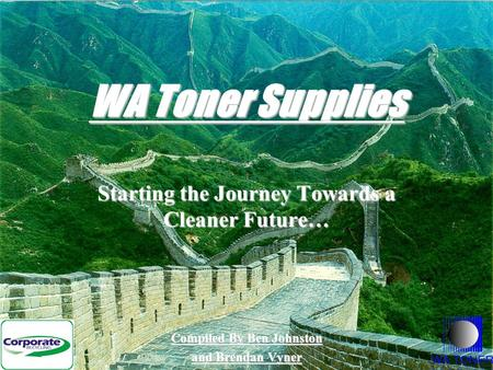 WA Toner Supplies Starting the Journey Towards a Cleaner Future… Compiled By Ben Johnston and Brendan Vyner.