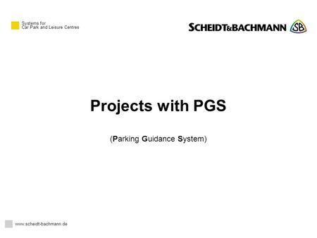 Systems for Car Park and Leisure Centres Projects with PGS (Parking Guidance System) www.scheidt-bachmann.de.