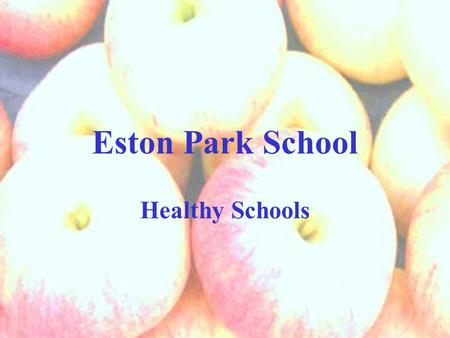 Eston Park School Healthy Schools. Cooking and Health Practical cooking for all in Key Stage 3 Cookery Club Visiting chef Ready Steady Cook Links with.