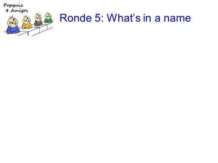Ronde 5: Whats in a name. 1.Art Garfunkel: Bright eyes.