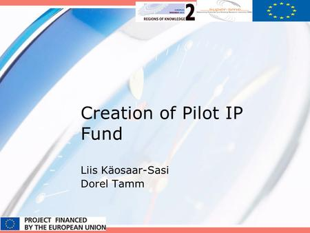 Creation of Pilot IP Fund Liis Käosaar-Sasi Dorel Tamm.