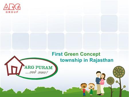First Green Concept township in Rajasthan. Away from the hustle-bustle of the city Peaceful place for living - ARG Puram.