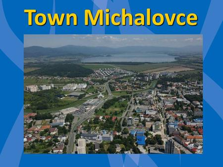 Town Michalovce. Town history The oldest written record of the town comes from 1244, mentioning Michalovce as the settlement – feudal possession of the.